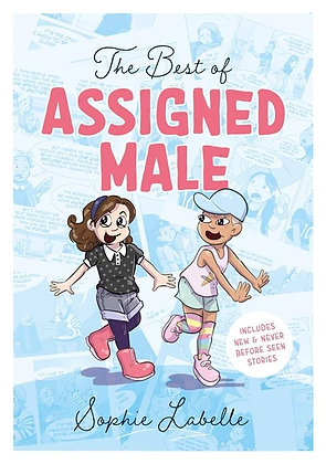 The Best of Assigned Male by Sophie Labelle