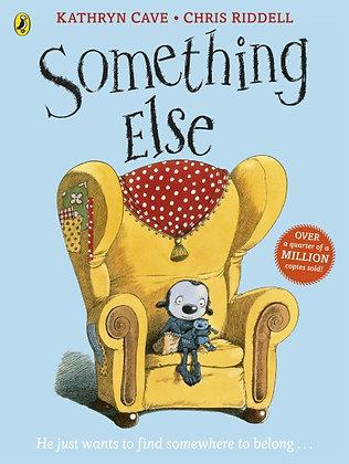 Something Else by Kathryn Cave, illus. Chris Riddell