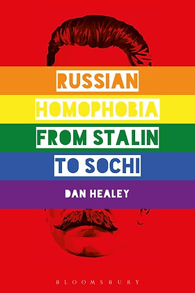 Russian Homophobia from Stalin to Sochi by Dan Healey
