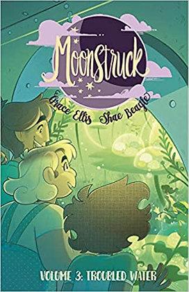 Moonstruck Vol 3 Troubled Waters by Grace Ellis & Shae Beagle