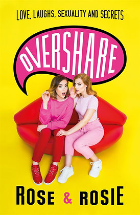 Overshare by Rose Ellen Dix and Rosie Spaughton