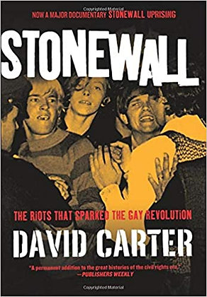 Stonewall- the Riots that Sparked the Gay Revolution by David Carter
