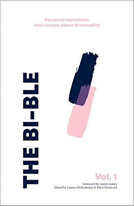 The Bi-ble: Essays on Bisexuality, Volume 1