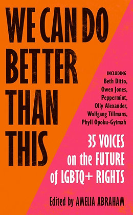 We Can Do Better Than This ed. by Amelia Abraham