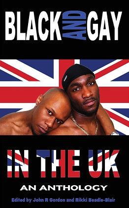 Black and Gay in the UK -  An Anthology by John R. Gordon, Rikki Beadle-Blair