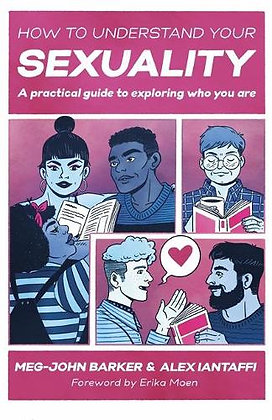 How to Understand Your Sexuality by Meg-John Barker and Alex Iantaffi