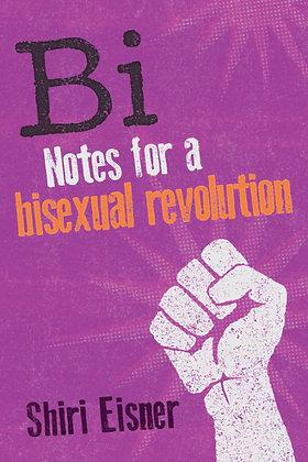 Bi - Notes for a Bisexual Revolution by Sheri Eisner