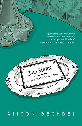 Fun Home -A Family Tragicomic by Alison Bechdel