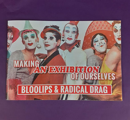 Making an Exhibition of Ourselves - Bloolips & Radical Drag