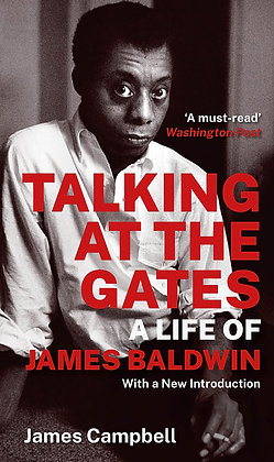 Talking at the Gates: A Life of James Baldwin by James Campbell
