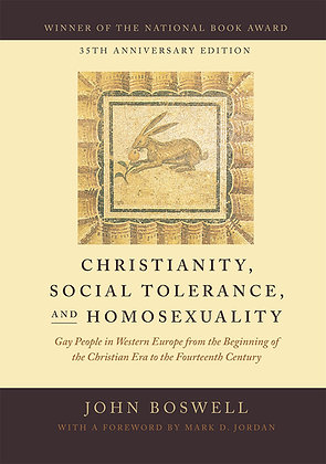 Christianity, Social Tolerance and Homosexuality by John Boswell
