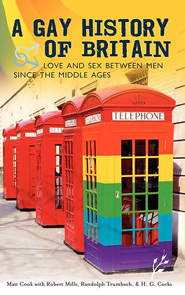 A Gay History of Britain edited by Matt Cook et al.