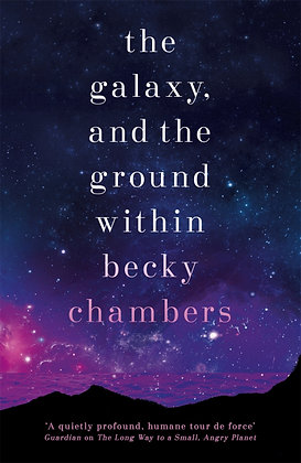 The Galaxy and the Ground Within by Becky Chambers