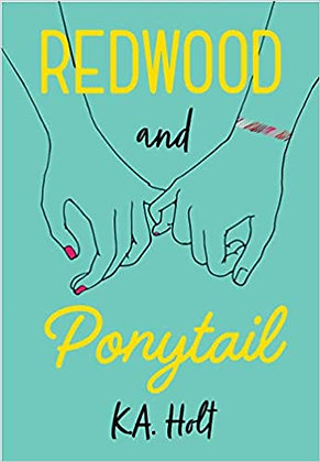Redwood and Ponytail K.A. Holt