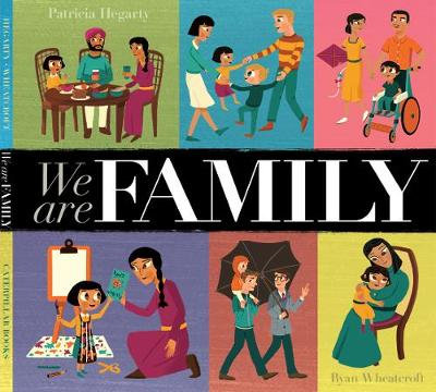 We Are Family by Patricia Hegarty, illus. Ryan Wheatcroft