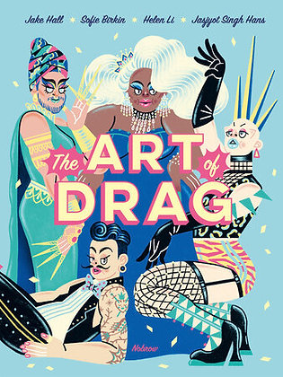 The Art of Drag by Jake Hall with illustrators