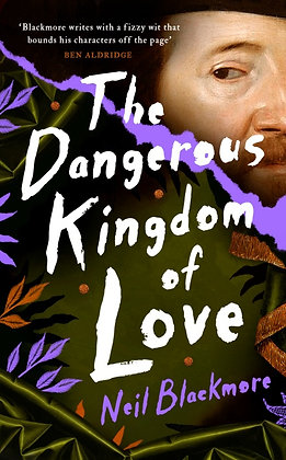 The Dangerous Kingdom of Love by Neil Blackmore