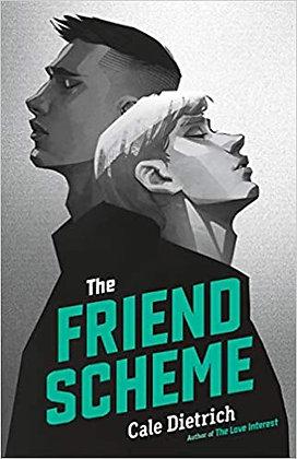 The Friend Scheme by Cale Dietrich