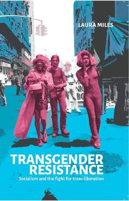 Transgender Resistance by Laura Miles