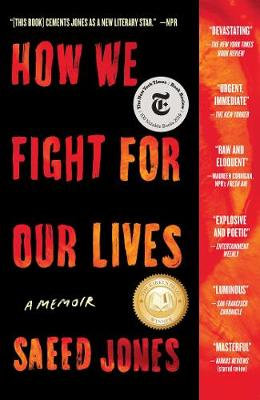 How We Fight For Our Lives - a memoir by Saeed Jones