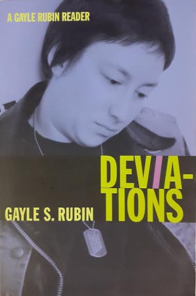 Deviations - a Gayle Rubin reader by Gayle S. Rubin
