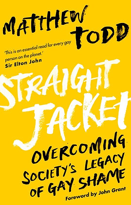 Straight Jacket:  Overcoming Society's Legacy of Gay Shame by Matthew Todd