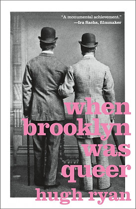 When Brooklyn Was Queer by Hugh Ryan