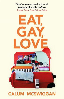 Eat, Gay,  Love by Calum McSwiggan