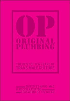 Original Plumbing - the Best of Ten Years of Trans Male Culture