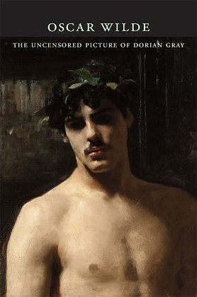 The Uncensored Portrait of Dorian Gray by Oscar Wilde
