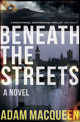 Beneath the Streets by Adam Macqueen