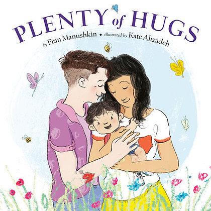 Plenty of Hugs by Fran Manushkin, illus. Kate Alizadeh