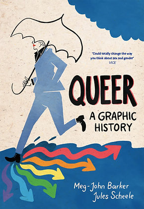 Queer - A Graphic History by Meg-John Barker & Jules Scheele