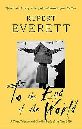 To the End of the World by Rupert Everett