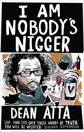 I am Nobody's Nigger by Dean Atta