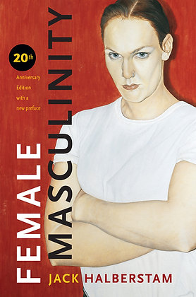 Female Masculinity by Jack Halberstam