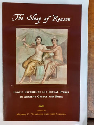 The Sleep of Reason: Erotic Experience and Sexual Ethics by Martha Nussbaum (ed)