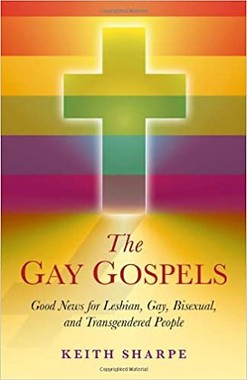 The Gay Gospels by Keith Sharpe