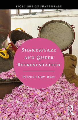 Shakespeare and Queer Representation by Stephen Guy-Bray