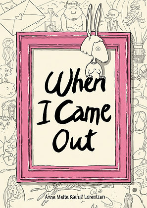 When I Came Out by Anne Mette Kærulf Lorentzen