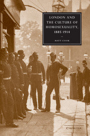 London and the Culture of Homosexuality 1885-1914 by Matt Cook