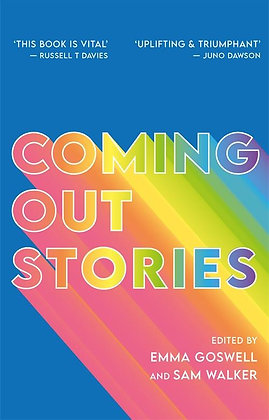Coming Out Stories edited by Emma Goswell and Sam Walker