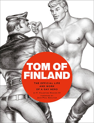 Tom of Finland the Official Life and Work of a Gay Hero by F Valentine Hooven