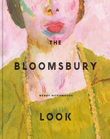 The Bloomsbury Look by Wendy Hitchmough