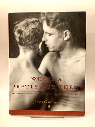 Who's a Pretty Boy Then? by James Gardiner