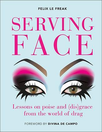 Serving Face by Felix Le Freak