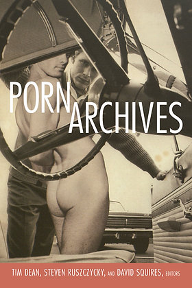 Porn Archives by Tim Dean (ed)  S/H