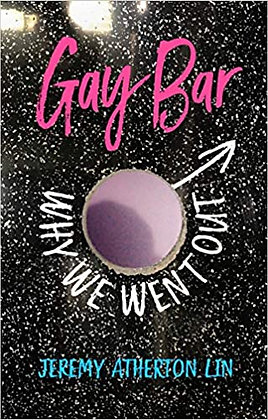 Gay Bar: Why We Went Out by Jeremy Atherton Lin   UK Shipping