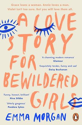 A Love Story for Bewildered Girls by Emma Morgan
