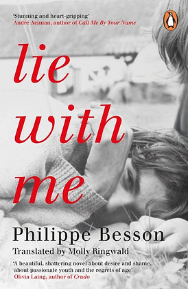 Lie With Me by Philippe Besson,  Molly Ringwald (trans)